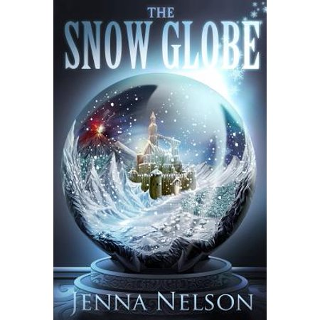 Winterhaven Chronicles: The Snow Globe (Paperback)](If I Lived In A Snowglobe)