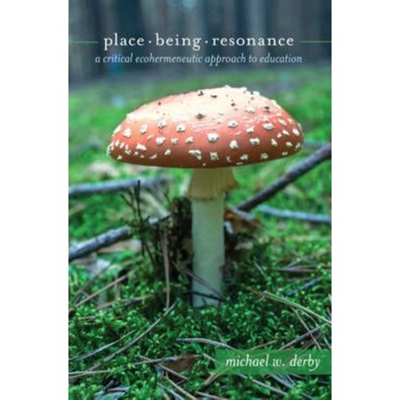 Place  Being  Resonance  A Critical Ecohermeneutic Approach To Education