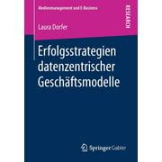 Medienmanagement Und E-Business: Erfolgsstrategien Datenzentrischer Geschftsmodelle (Paperback)