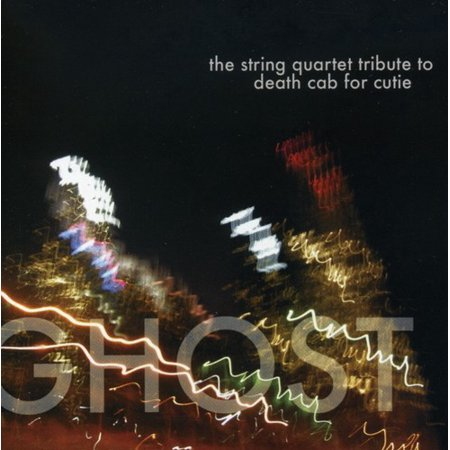 Ghost: The String Quartet To Death Cab For Cutie