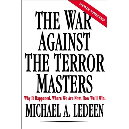 The War Against the Terror Masters : Why It Happened. Where We Are Now. How We'll Win. New Master Well