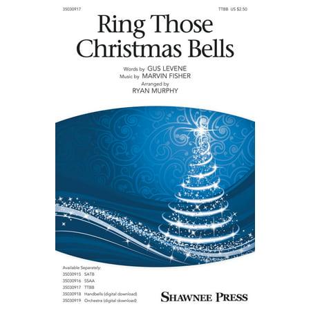 Shawnee Press Ring Those Christmas Bells TTBB by Mormon Tabernacle Choir arranged by Ryan Murphy ()
