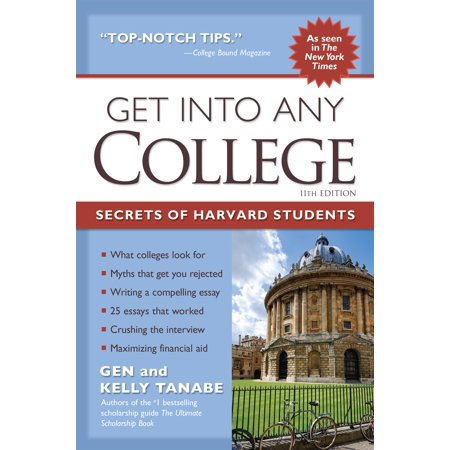 Get Into Any College : The Insider's Guide to Getting Into a Top College ()