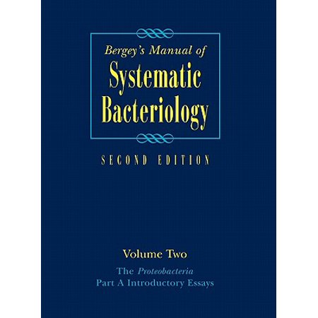 Bergey's Manual(r) of Systematic Bacteriology : Volume Two: The Proteobacteria, Part a Introductory Essays