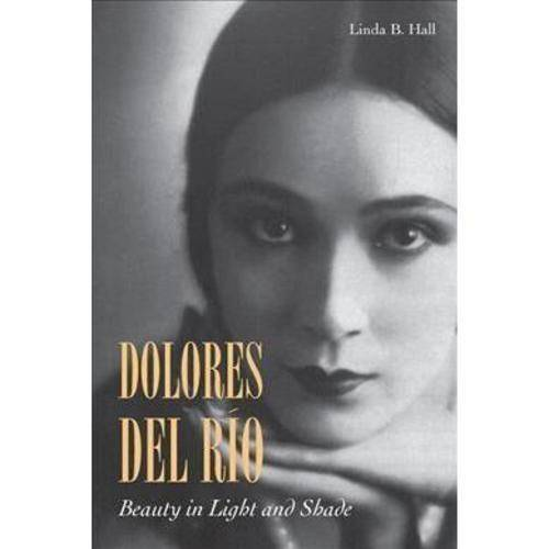 Dolores Del Rio: Beauty in Light and Shade