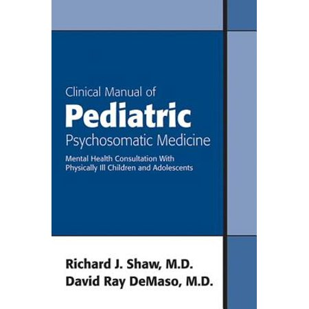 Clinical Manual of Pediatric Psychosomatic Medicine - eBook