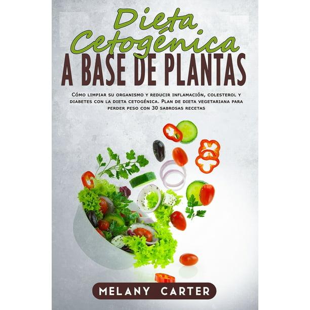 Dieta Cetogénica a Base de Plantas: Cómo limpiar su..