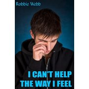 I Can't Help The Way I Feel - eBook