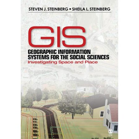 Geographic Information Systems For The Social Sciences: Investigating Space And Place