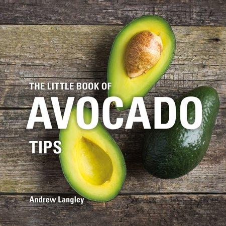 The Little Book of Avocado Tips - Little Alligator