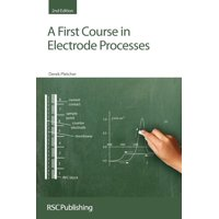 A First Course in Electrode Processes (Paperback)