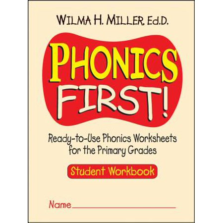 Phonics First! : Ready-To-Use Phonics Worksheets for the Primary Grades