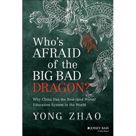Who's Afraid of the Big Bad Dragon? : Why China Has the Best (and Worst) Education System in the (Best Education System In India)