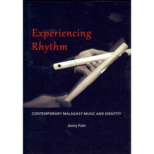 Experiencing Rhythm: Contemporary Malagasy Music and Identity