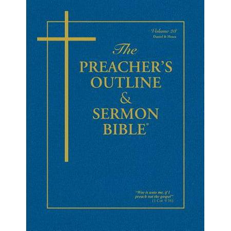 The Preacher's Outline & Sermon Bible - Vol. 28 : Daniel-Hosea: King James (King Of Kings Sermon On The Mount)