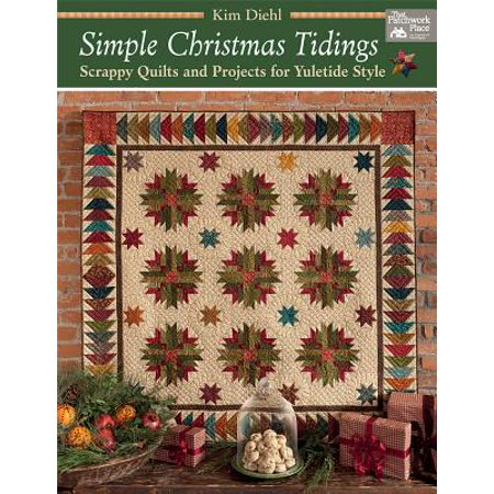 - Simple Christmas Tidings : Scrappy Quilts and Projects for Yuletide Style