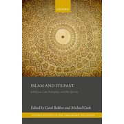 Islam and Its Past : Jahiliyya, Late Antiquity, and the Qur'an
