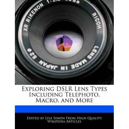 Exploring Dslr Lens Types Including Telephoto, Macro, and More (Different Types Of Dslr Lenses And Their Uses)