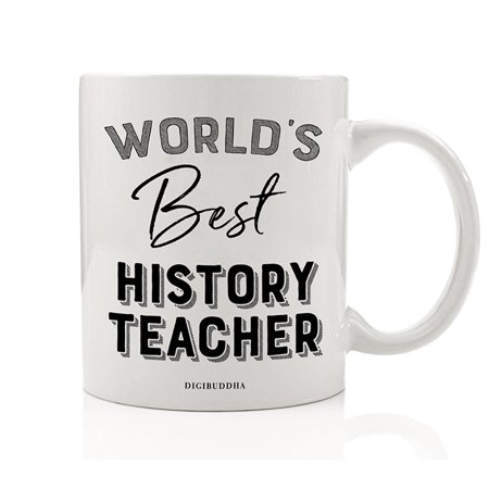 World's Best History Teacher Coffee Mug Gift Idea Teaches Students World Medieval Ancient Historical Events People & Cultures Holiday Birthday Retirement Present 11oz Ceramic Tea Cup Digibuddha DM0398](Themed Event Ideas)