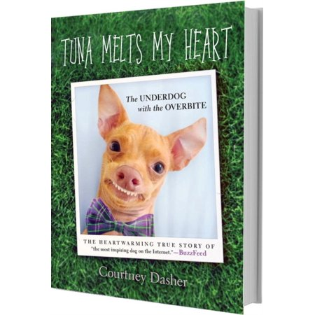 Tuna Melts My Heart: The Underdog with the Overbite (Hardcover)](You Melt My Heart)
