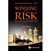 Financial Engineering and Risk Management: Winning with Risk Management (Hardcover)
