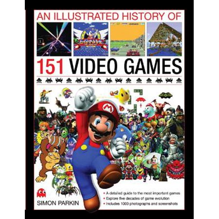 An Illustrated History of 151 Video Games : A Detailed Guide to the Most Important Games](History Of Games)