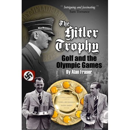 The Hitler Trophy: Golf and the Olympic Games (Paperback) (Golf Trophy Replica)