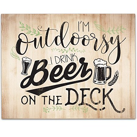 I'm Outdoorsy I Drink Beer On The Deck - 11x14 Unframed Typography Art Print - Great Bar Decor (Printed on Paper, Not Wood)