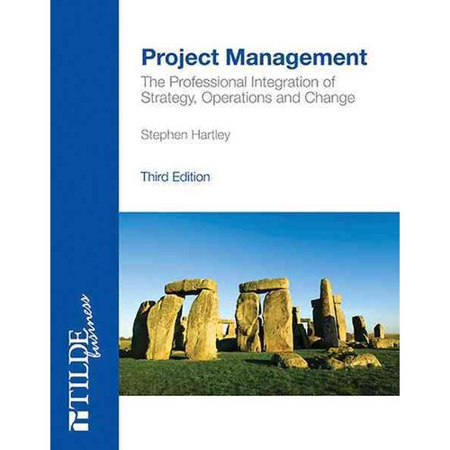 Project Management: Integrating Strategy, Operations and Change