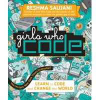 Girls Who Code: Girls Who Code: Learn to Code and Change the World