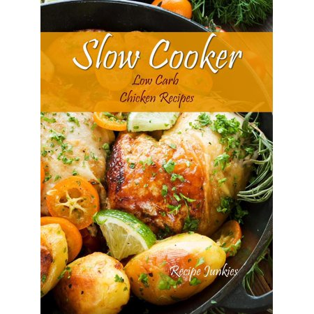 Slow Cooker Low Carb Chicken Recipes - eBook