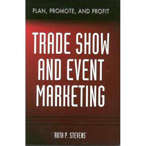 Trade Show and Event Marketing: Plan, Promote, & Profit