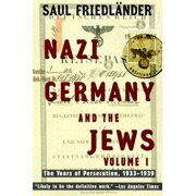 Nazi Germany and the Jews : Volume 1: The Years of Persecution 1933-1939