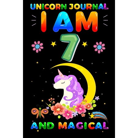 Unicorn Journal I am 7 and Magical : Happy Magical 6th Birthday Notebook & Sketchbook Journal for 6 Year old Girls and Boys, 100 Pages, 8.5X11'' Unique B-day Diary, 6 year old girl birthday gifts who love unicorn unique birthday
