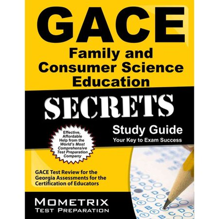 Gace Family And Consumer Science Education Secrets Study Guide  Gace Test Review For The Georgia Assessments For The Certification Of Educators