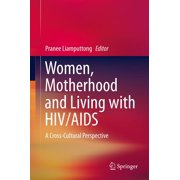 Women, Motherhood and Living with HIV/AIDS - eBook