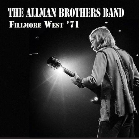 Fillmore West '71 (A Decade Of Hits The Allman Brothers Band)