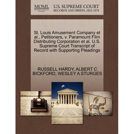 St. Louis Amusement Company et al., Petitioners, V. Paramount Film Distributing Corporation et al. U.S. Supreme Court Transcript of Record with Supporting Pleadings Al Hrabosky St Louis