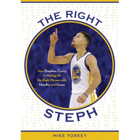 The Right Steph : How Stephen Curry Is Making All the Right Moves—with Humility and (All The Right Moves Fred Falke Remix)