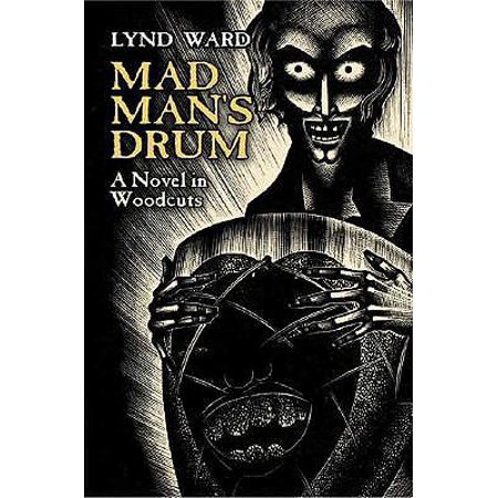 Mad Man's Drum : A Novel in