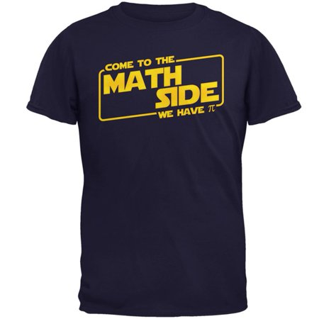 Come to the Math Side We have Pi Mens T Shirt
