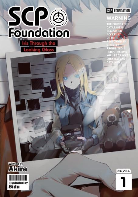 Scp Foundation Iris Through The Looking Glass Light Novel Vol