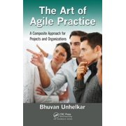 The Art of Agile Practice : A Composite Approach for Projects and Organizations