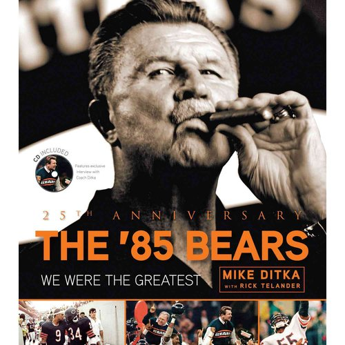 The 85 Bears: We Were the Greatest: 25th Anniversary