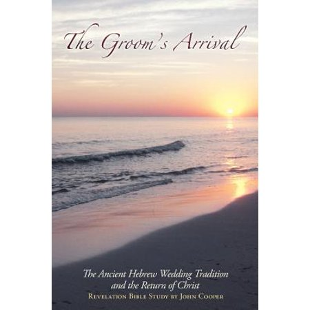 The Groom's Arrival : The Ancient Hebrew Wedding Tradition and the Return of Christ - Ancient Celts Halloween Traditions