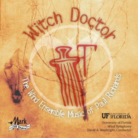 Witch Doctor: Wind Ensemble Music of Paul Richards (Halloween Music Witch Doctor)
