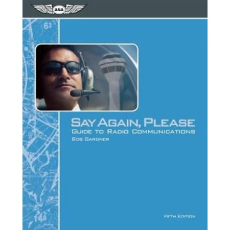 Say Again  Please  Guide To Radio Communications