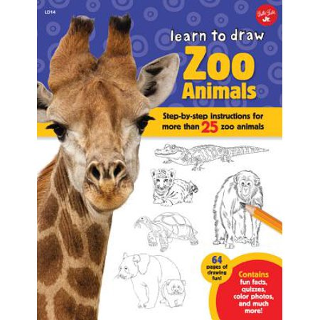 Learn to Draw Zoo Animals : Step-By-Step Instructions for More Than 25 Zoo