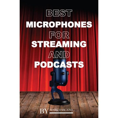 Best Microphones for Streaming and Podcasts -
