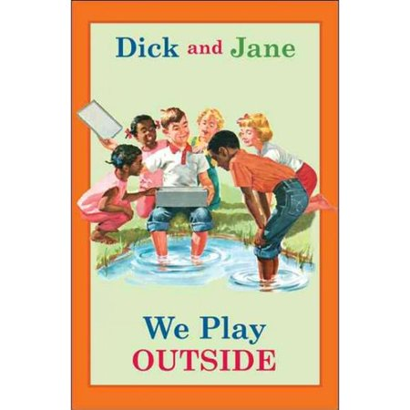 Dick and Jane: We Play Outside by